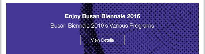 Enjoy Busan Biennale 2016